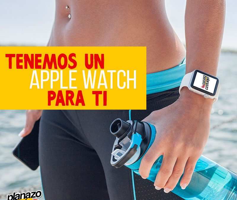 Planazo Barato te regala un Apple Watch
